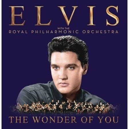 The Wonder of You: Elvis With The Royal Philharmonic