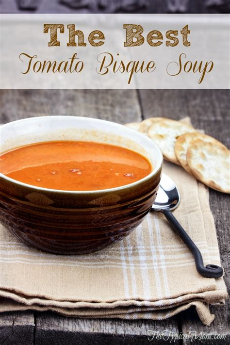 Easy Tomato Bisque Recipe · The Typical Mom