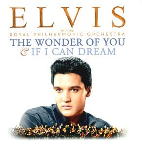 The Wonder Of You & If I Can Dream - Elvis Presley with